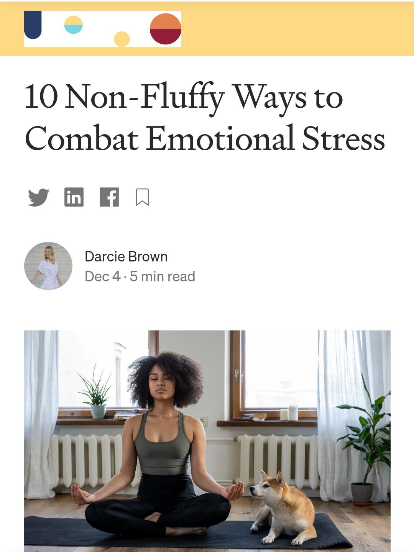 10 Non-Fluffy Ways to Combat Emotional Stress - Darcie Brown, LMFT on Curio